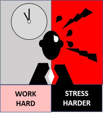 work hard stress harder