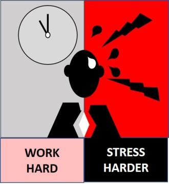 work hard stress harder